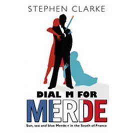 Clarke Stephen: Dial M for Merde